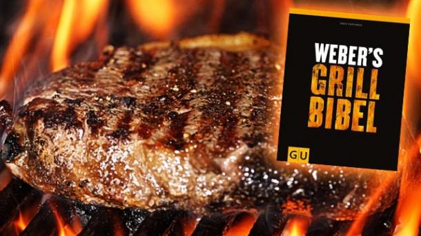 Weber Elektrogrill Steak : Grillen leicht gemacht u2013 buchvorstellung: weber´s grillbibel